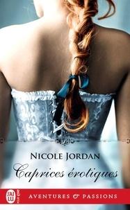 Nicole Jordan - Caprices érotiques.
