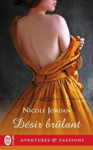 Nicole Jordan - Désir brûlant.