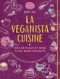 Nicole Just - La veganista cuisine - Des gâteaux et bien plus, sans cruauté.