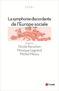 Nicole Kerschen et Monique Legrand - La symphonie discordante de l'Europe sociale.