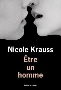 Nicole Krauss - Etre un homme.
