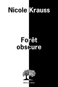 Téléchargez un livre audio gratuit pour ipod Forêt obscure par Nicole Krauss