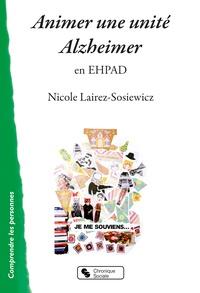 Nicole Lairez-Sosiewicz - Animer une unité Alzheimer en EHPAD.