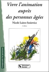 Nicole Lairez-Sosiewicz - Vivre l'animation auprès des personnes âgées.