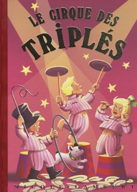 Nicole Lambert - Les triplés  : Le cirque des triplés.