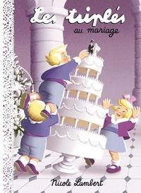 Nicole Lambert - Les triplés  : Les triplés au mariage.