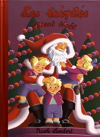 Nicole Lambert - Les triplés  : Les triplés fêtent Noël.