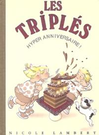 Nicole Lambert - Les triplés Tome 10 : Hyper anniversaire !.