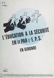 Nicole Lamouroux et Michel Lemoine - L'éducation à la sécurité en et par l'EPS en Gironde.