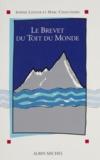 Nicole Latour et Jean-Pierre Chauchard - Le brevet du Toit du monde.