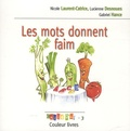 Nicole Laurent-Catrice et Lucienne Desnoues - Les mots donnent faim.
