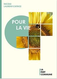Nicole Laurent-Catrice - Pour la vie.