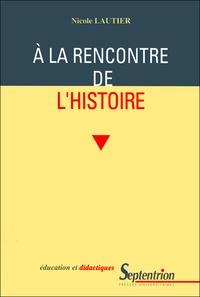 Nicole Lautier - A la rencontre de l'histoire.