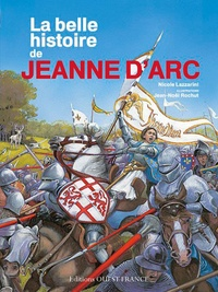 Nicole Lazzarini - La belle histoire de Jeanne d'Arc.