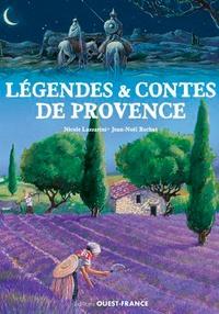 Nicole Lazzarini et Jean-Noël Rochut - Légendes & contes de Provence.