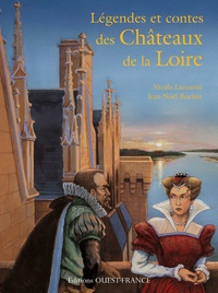 Nicole Lazzarini - Légendes et contes châteaux de la Loire.