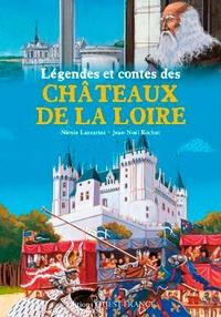 Nicole Lazzarini et Jean-Noël Rochut - Légendes et contes des châteaux de la Loire.