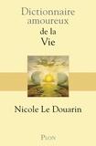 Nicole Le Douarin - Dictionnaire amoureux de la vie.