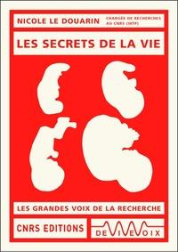 Nicole Le Douarin - Les secrets de la vie.