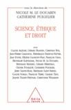 Nicole LeDouarin et Catherine Puigelier - Science, éthique et droit.