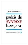 Nicole Le Querler - Précis de syntaxe française.