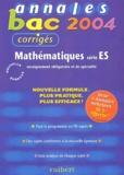 Nicole Lemaire - Mathématiques série ES - Annales 2004, corrigés.