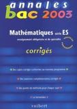 Nicole Lemaire - Mathématiques série ES. - Corrigés 2003.