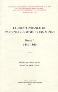 Nicole Lemaître et Charles Samaran - Correspondance du cardinal Georges d'Armagnac - Tome 1, 1530-1560.
