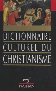 Nicole Lemaître et Marie-Thérèse Quinson - Dictionnaire culturel du christianisme.