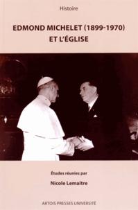 Nicole Lemaître - Edmond Michelet (1899-1970) et l'Eglise.