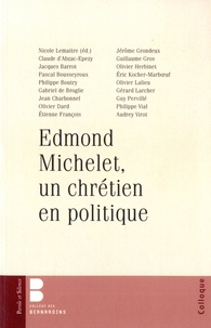 Nicole Lemaître - Edmond Michelet, un chrétien en politique.
