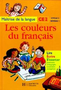 Nicole Liautard et Viviane Buhler - Les couleurs du français, CE2, cycle 3, niveau 1 - Maîtrise de la langue.