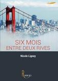 Nicole Ligney - Six mois entre deux rives.