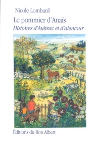 Téléchargez les meilleures ventes de livres gratuitement Le pommier d'Anaïs  - Histoires d'Aubrac et d'alentour