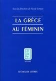 Nicole Loraux - La Grèce au féminin.