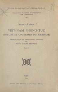Nicole Louis-Hénard et Kê Bính Phan - Viêt-nam phong tục (1) - Mœurs et coutumes du Viêtnam.