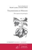 Nicole Lucas et Vincent Marie - Traumatismes et Histoire - Des enjeux aux pratiques.