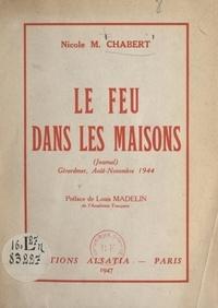 Nicole M. Chabert et  Duroc - Le feu dans les maisons (journal) - Gérardmer, août-novembre 1944.