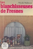 Nicole Mahieux - Les Blanchisseuses de Fresnes.