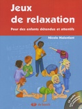 Nicole Malenfant - Jeux de relaxation - Pour des enfants détendus et attentifs. 1 CD audio