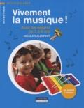 Nicole Malenfant - Vivement la musique ! - Avec les enfants de 3 à 6 ans. 1 CD audio