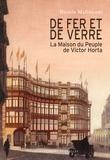 Nicole Malinconi - De fer et de verre - La Maison du Peuple de Victor Horta.