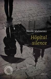 Nicole Malinconi - Hôpital silence - Suivi de L'attente.