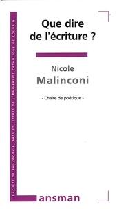 Nicole Malinconi - Que dire de l'écriture ?.