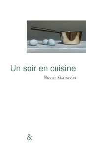 Nicole Malinconi - Un soir en cuisine.