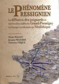 Nicole Mallet et Jacques Pelegrin - Phénomène pressignien - La diffusion des poignards et autres silex taillés du Grand-Pressigny en Europe occidentale au Néolithique.