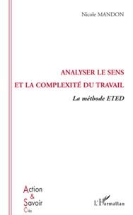 Nicole Mandon - Analyser le sens et la complexité du travail - La méthode ETED (Emplois Types En Dynamique).