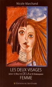 Nicole Marchand - Les deux visages de la femme chez William Shakespeare et Gustav Meyrink.