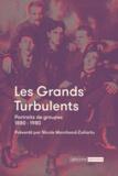 Nicole Marchand-Zanartu - Les grands turbulents - Portraits de groupe 1880-1980.
