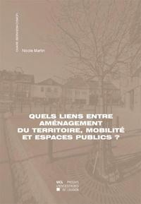 Nicole Martin - Quels liens entre aménagement du territoire, mobilité et espaces publics ?.